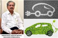 "Subhash Desai, Industries Minister, Maharashtra government: ""We are very keen to set up an electric vehicle manufacturing hub. We are negotiating with many investors and companies."""